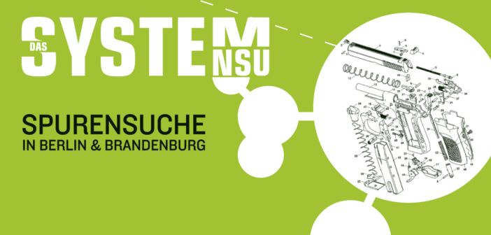 Das System NSU - Spurensuche in Berlin & Brandenburg