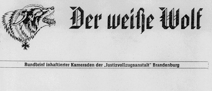 Der weiße Wolf - Rundbrief inhaftierter Nazis der JVA Brandenburg